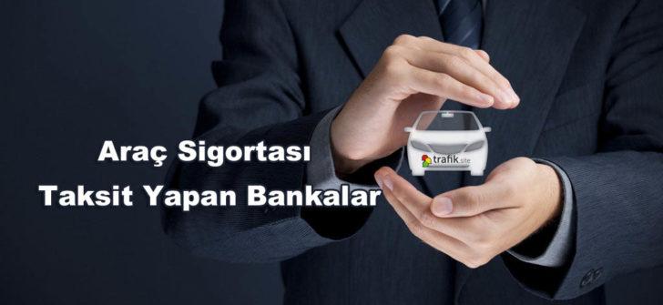 Araç Sigortası Taksit Yapan Bankalar
