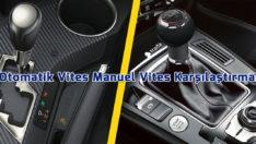 Otomatik Vites Manuel Vites Karşılaştırması