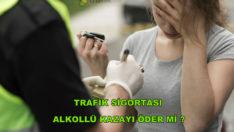Trafik Sigortası Alkollü Kazayı Öder mi?