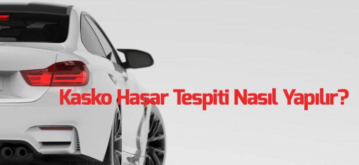 Kasko Hasar Tespiti Nasıl Yapılır?