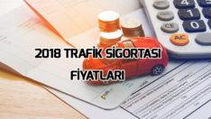 Trafik Sigortası Fiyatları 2018