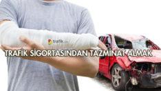 Trafik Sigortasından Tazminat Almak