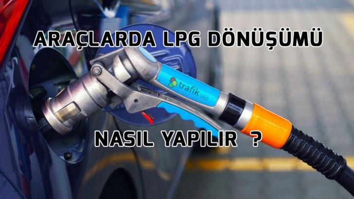 Araçlarda LPG Dönüşümü Nasıl Yapılır?