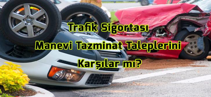 Trafik Sigortası Manevi Tazminat Taleplerini Karşılar mı?