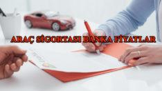 Araç Sigortası Banka Fiyatları